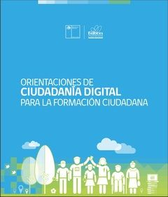 Orientaciones de ciudadanía digital para la formación ciudadana