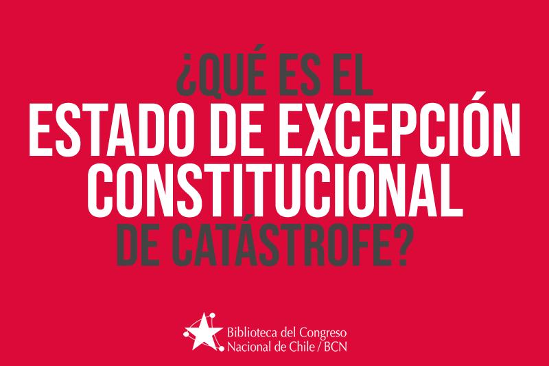¿Qué es el Estado de excepción constitucional de Catástrofe?
