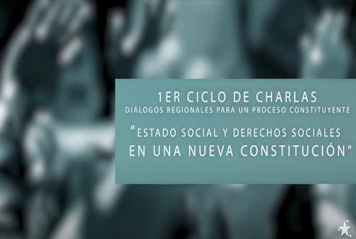 """Charla """"Estado social y derechos sociales en una nueva constitución"""""""