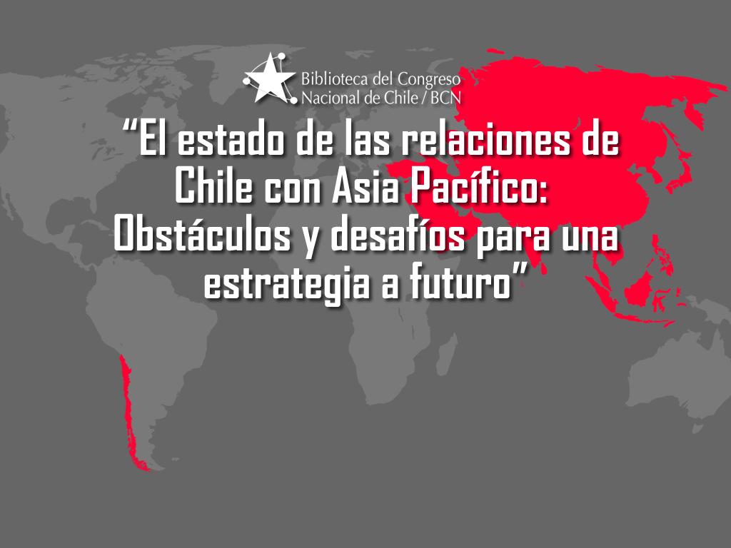 """BCN reedita """"El estado de las relaciones de Chile con Asia Pacífico"""""""