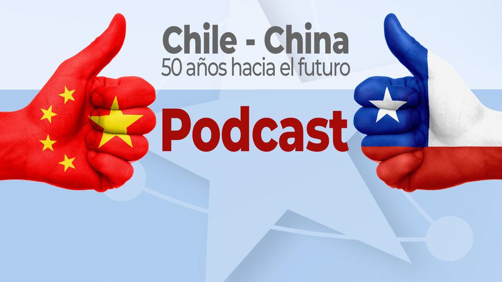 """Podcast """"Chile - China: 50 años hacia el futuro"""" culminó su ciclo con la emisión de 10 capítulos"""