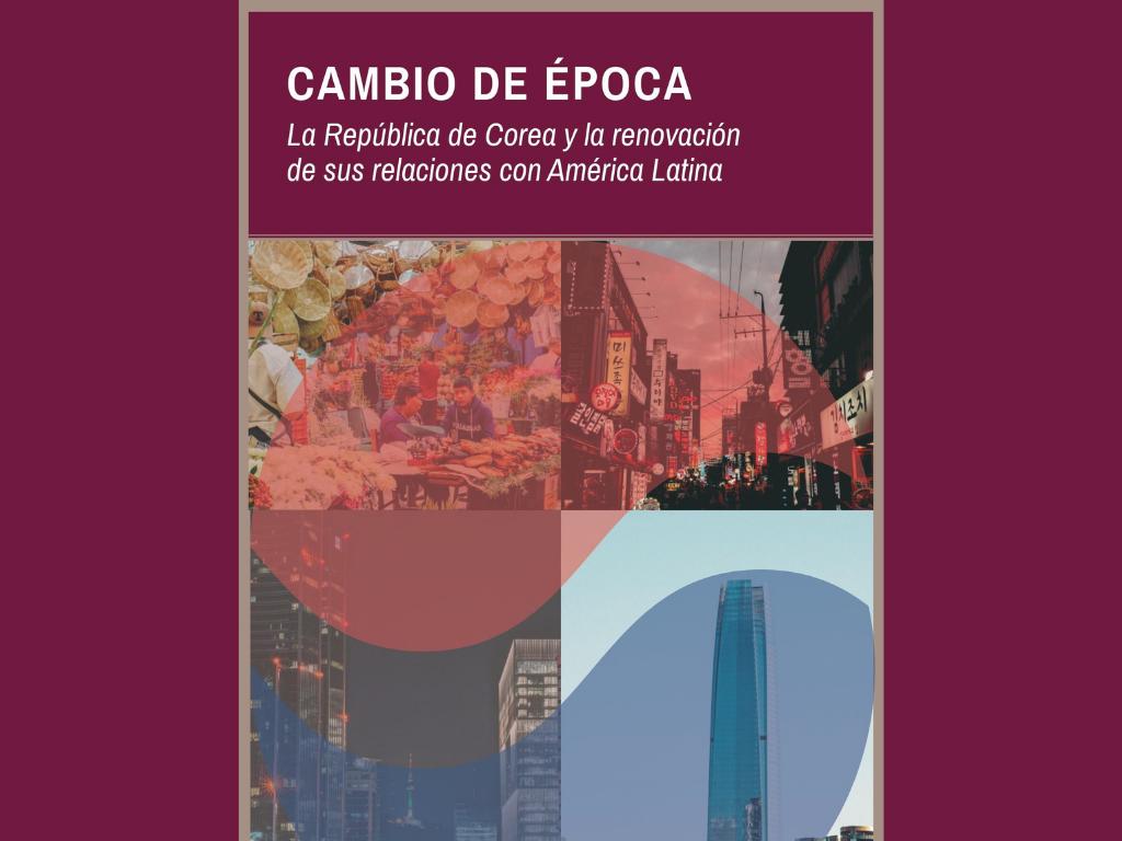Libro analiza relación entre Corea y Latinoamérica en un contexto de cambio de época