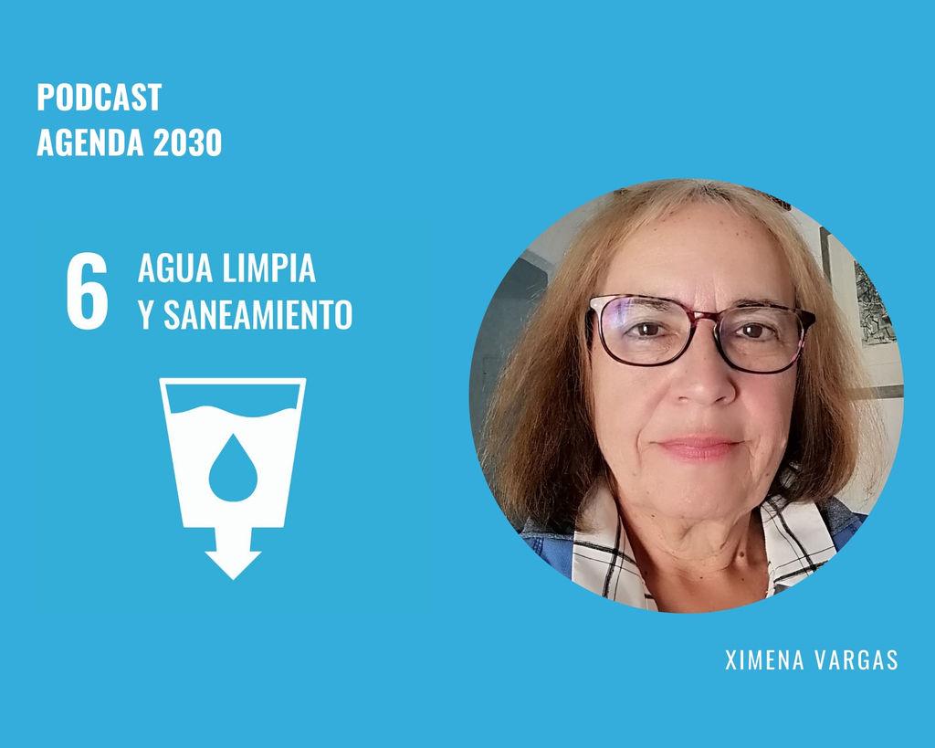 Podcast Agenda 2030 ODS 6: Ximena Vargas proyecta la situación hídrica de Chile al 2030